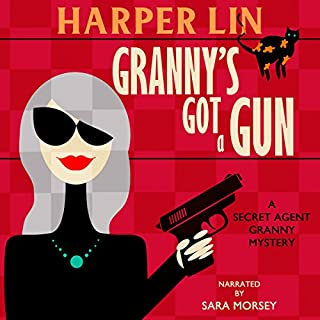 Granny's Got a Gun     Secret Agent Granny Series, Book 1              Written by:                                                                                                                                 Harper Lin                               Narrated by:                                                                                                                                 Sara Morsey                      Length: 2 hrs and 56 mins     Not rated yet     Overall 0.0