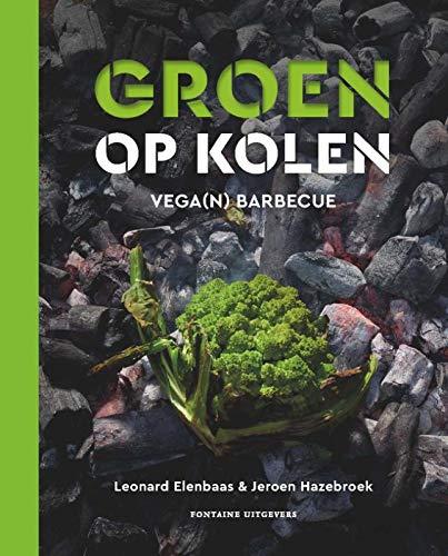 Groen op kolen: groente grillen en koken op de barbecue