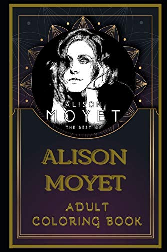 Alison Moyet Adult Coloring Book: Color Out Your Stress with Creative Designs