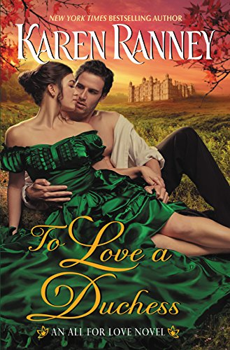 To Love a Duchess: An All for Love Novel (All for Love Trilogy)