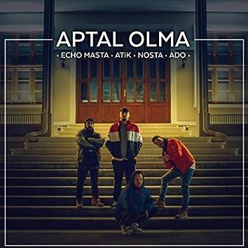 Aptal Olma (feat. Atik, Nosta & Ado)