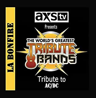AXS TV Presents The World's Greatest Tribute Bands: A Tribute to AC / DC by LA Bonfire
