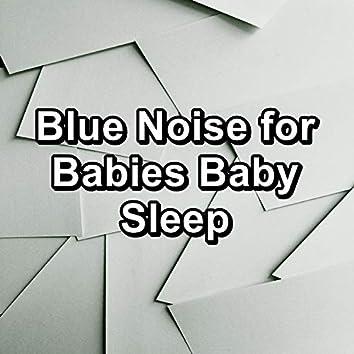 Blue Noise for Babies Baby Sleep
