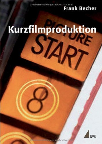Kurzfilmproduktion (Praxis Film) by Frank Becher (2007-09-05)