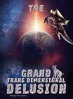 The Grand Transdimensional Delusion