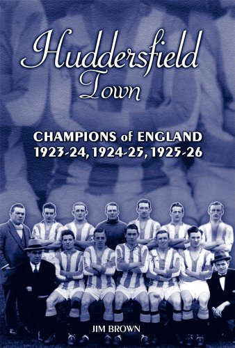 Huddersfield Town: Champions of England 1923-24, 1924-25 & 1925-26