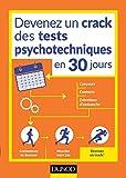 Devenez un crack des tests psychotechniques en 30 jours: Pour vos concours, examens,...