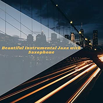Beautiful Instrumental Jazz with Saxophone