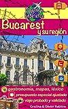 Bucarest y su región: ¡Descubra Bucarest, la capital de Rumania, y sus alrededores ricos en cultura, historia, con un patrimonio arquitectónico excepcional! (Voyage Experience nº 12)