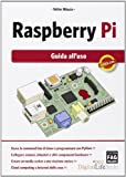 Raspberry Pi. Guida all'uso