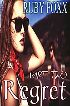 Regret, Part 2: New-Adult Short Contemporary Romance (Love is a Gamble) by [Ruby Foxx]