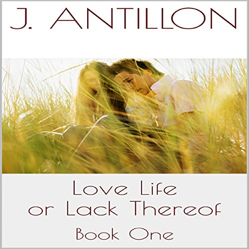 Love Life or Lack Thereof: Book 1 audiobook cover art
