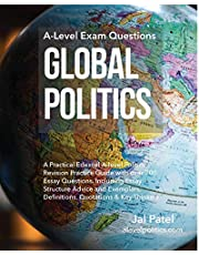 Global Politics: A-Level Exam Questions: A Practical Edexcel A-level Politics Revision Practice Guide with over 200 Essay Questions. Including Essay ... Definitions, Quotations & Key Thinkers