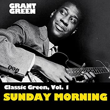 Classic Green, Vol. 1: Sunday Mornin'