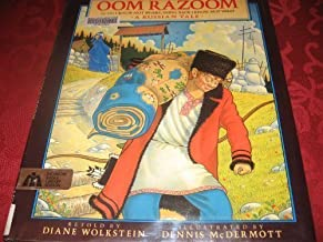 Oom Razoom: Or Go I Know Not Where, Bring Back I Know Not What : A Russian Tale