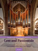 Oxford Hymn Settings for Organists: Lent and Passiontide: 35 original pieces on hymns for Lent and Passiontide