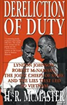 Dereliction of Duty: Johnson, McNamara, the Joint Chiefs of Staff, and the Lies That Led to Vietnam by McMaster, H. R.(May 8, 1998) Paperback