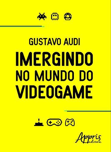 Imergindo no Mundo do Videogame