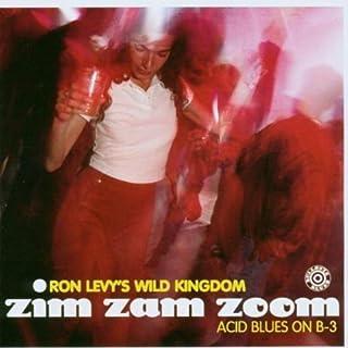 Zim Zam Zoom: Acid Blues on B-3 by Ron Levy's Wild Kingdom (2015-05-27)