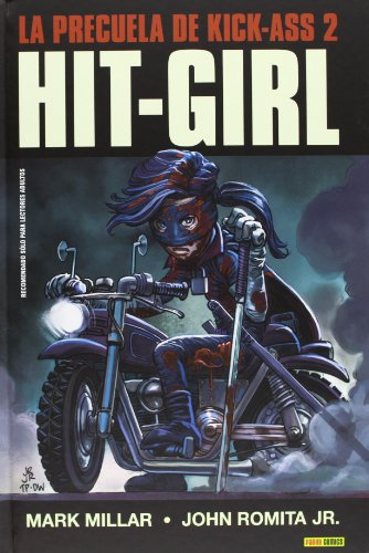 Hit-Girl. La Precuela De Kick-Ass 2 (Novela Grafiaca Kick Ass)