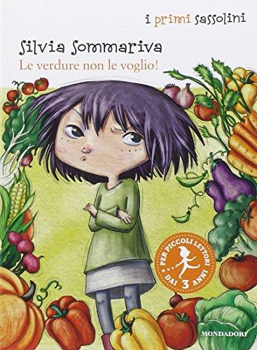 Le verdure non le voglio! Ediz. illustrata