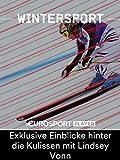 Wintersport: Chasing History mit Lindsey Vonn - Exklusive Einblicke hinter die Kulissen mit Lindsey Vonn