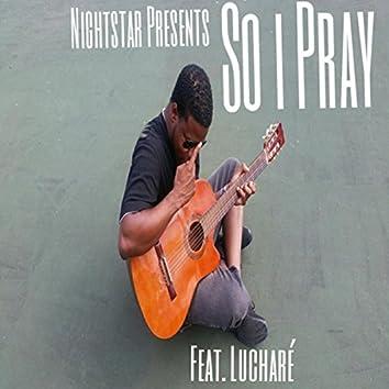 So I Pray (feat. Lucharé)