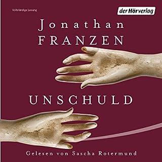 Unschuld                   Autor:                                                                                                                                 Jonathan Franzen                               Sprecher:                                                                                                                                 Sascha Rotermund,                                                                                        Walter Kreye                      Spieldauer: 25 Std. und 56 Min.     396 Bewertungen     Gesamt 4,1