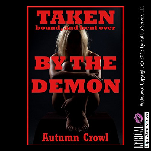 Taken, Bound, and Bent Over by the Demon audiobook cover art