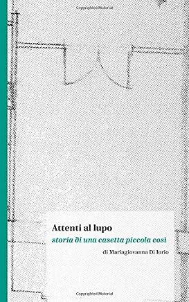 Attenti al lupo: storia di una casetta piccola così (Italian Edition)