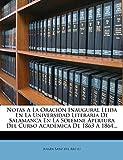 Notas A La Oración Inaugural Leida En La Universidad Literaria De Salamanca En La Solemne Apertura Del Curso Académica De 1863 A 1864...
