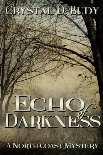 Book: Echo of Darkness - A North Coast Mystery - Volume 2 by Crystal D. Budy