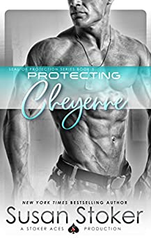 Protecting Cheyenne (SEAL of Protection Book 5) by [Susan Stoker]