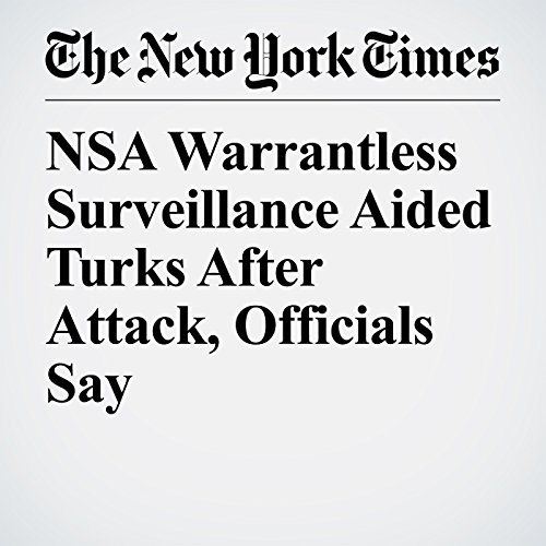NSA Warrantless Surveillance Aided Turks After Attack, Officials Say copertina