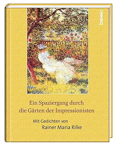 Ein Spaziergang durch die Gärten der Impressionisten: Mit Gedichten von Rainer Maria Rilke