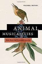 Animal Musicalities: Birds, Beasts, and Evolutionary Listening