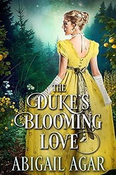 The Duke's Blooming Love: A Historical Regency Romance Book