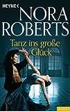 Tanz ins große Glück von Nora Roberts