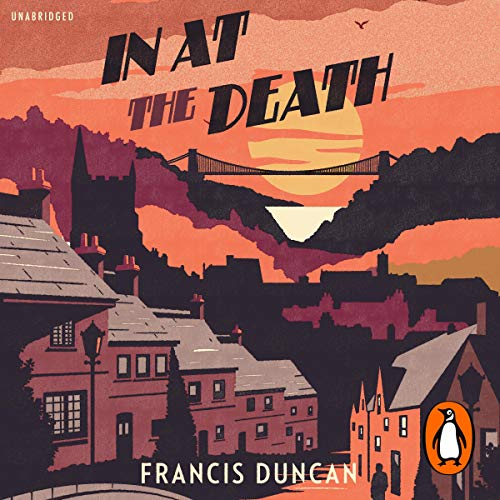 In at the Death                   By:                                                                                                                                 Francis Duncan                               Narrated by:                                                                                                                                 Geoffrey Beevers                      Length: 7 hrs and 26 mins     1 rating     Overall 3.0