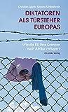 Diktatoren als Türsteher Europas: Wie die EU ihre Grenzen nach Afrika verlagert - Christian Jakob