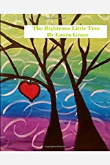 The Righteous Little Tree........: -A children's story- Paperback