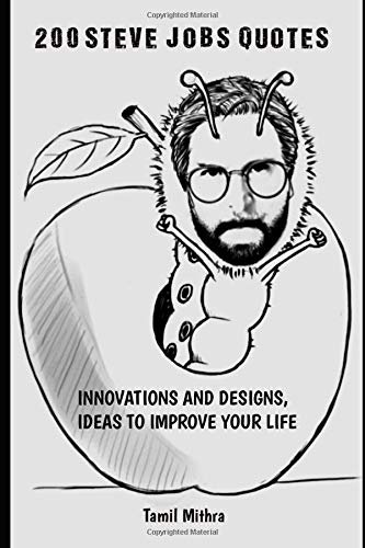 200 Steve jobs Quotes: INNOVATIONS AND DESIGNS, IDEAS TO IMPROVE YOUR LIFE