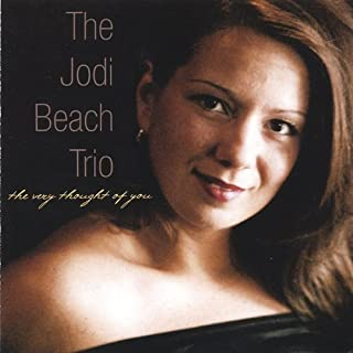 Very Thought of You by Jodi Trio Beach (2002-11-05)