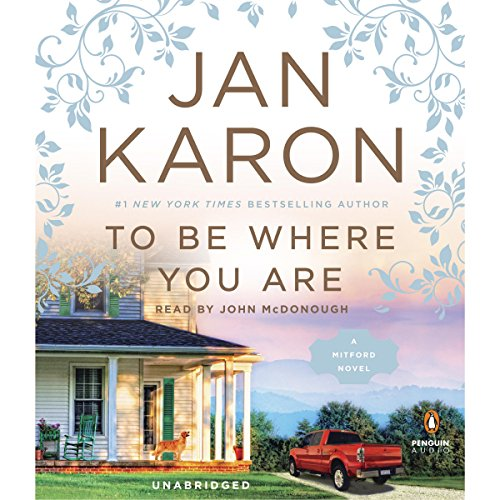 To Be Where You Are                   De :                                                                                                                                 Jan Karon                               Lu par :                                                                                                                                 John McDonough                      Durée : 17 h et 48 min     Pas de notations     Global 0,0