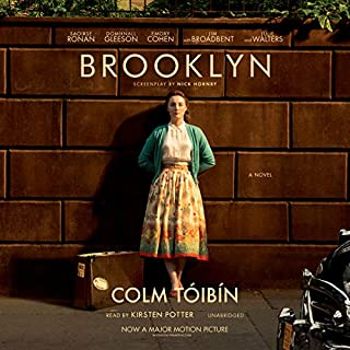 Brooklyn     A Novel              By:                                                                                                                                 Colm Tóibín                               Narrated by:                                                                                                                                 Kirsten Potter                      Length: 7 hrs and 37 mins     3,003 ratings     Overall 4.0