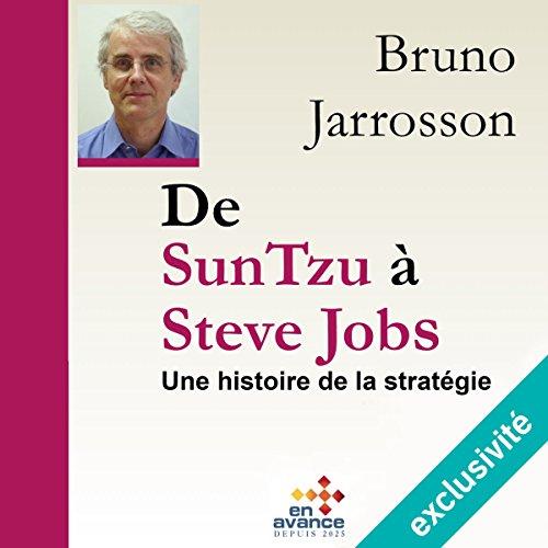 Couverture de De Sun Tzu à Steve Jobs : une histoire de la stratégie
