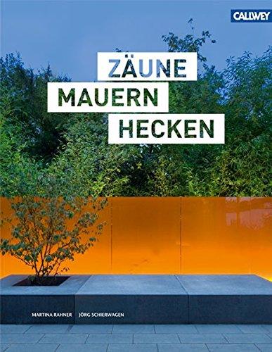Zäune Mauern Hecken: Design am Grundstücksrand