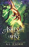 Ashes of the Wise: A Young Adult Fae Fantasy