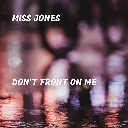Don't Front On Me [Explicit]