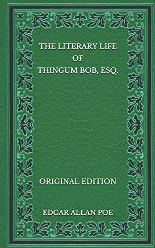 The Literary Life of Thingum Bob, Esq. - Original Edition